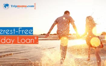 Avail Interest-free Holiday Loan from Tripmamu
