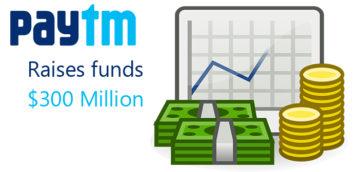 Paytm Raises $300 Mn at $4.8 billion valuation