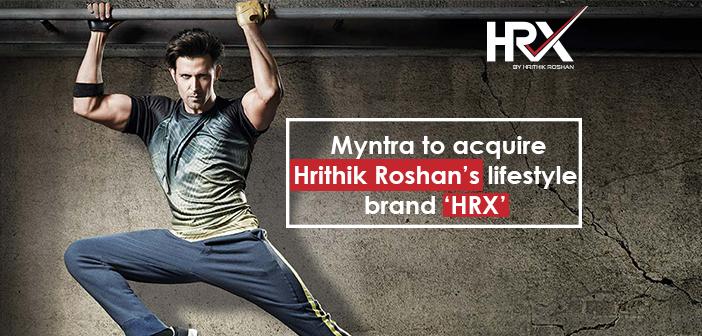 Myntra to Take Over Hrithik Roshan's Lifestyle brand 'HRX'