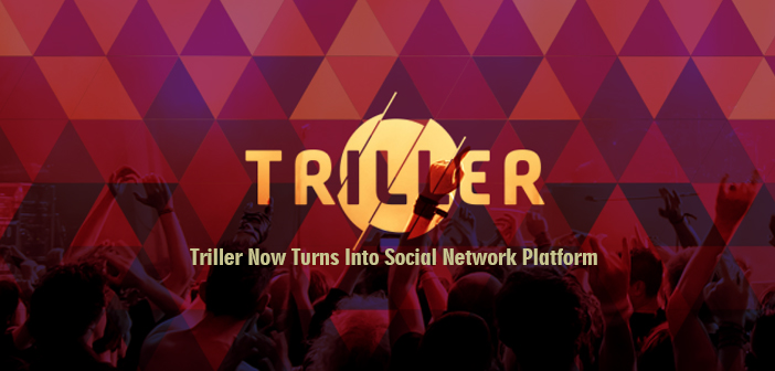Music Video Triller Now Turns into Social Network Platform