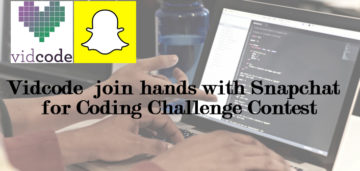 Vidcode and Snapchat join hands for Code Challenge Contest
