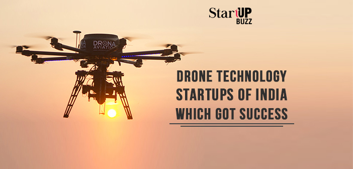 Drone Technology Startups Of India Which Got Success
