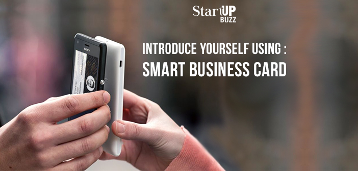 Introduce Yourself Using Smart Business Cards Startup Buzz