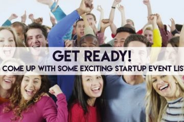 STARTUP MEGA EVENTS TO WATCH OUT IN 2017